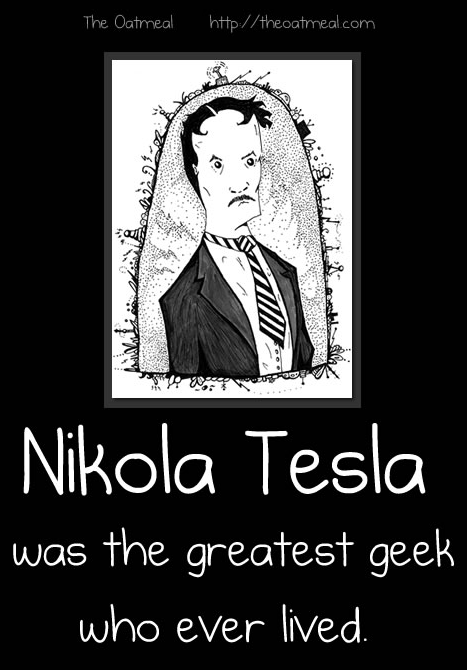 Nikola Tesla by The Oatmeal