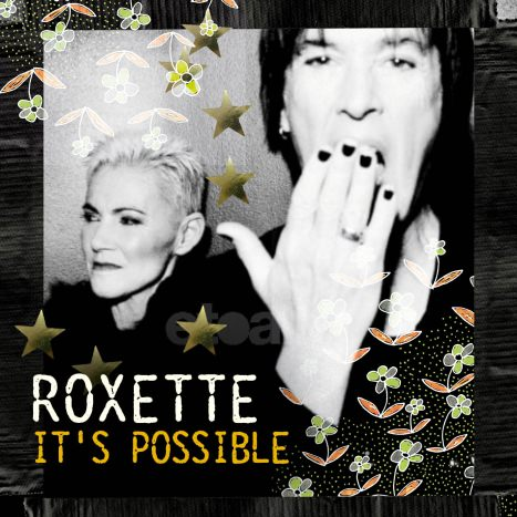 Roxette It's Possible New Single